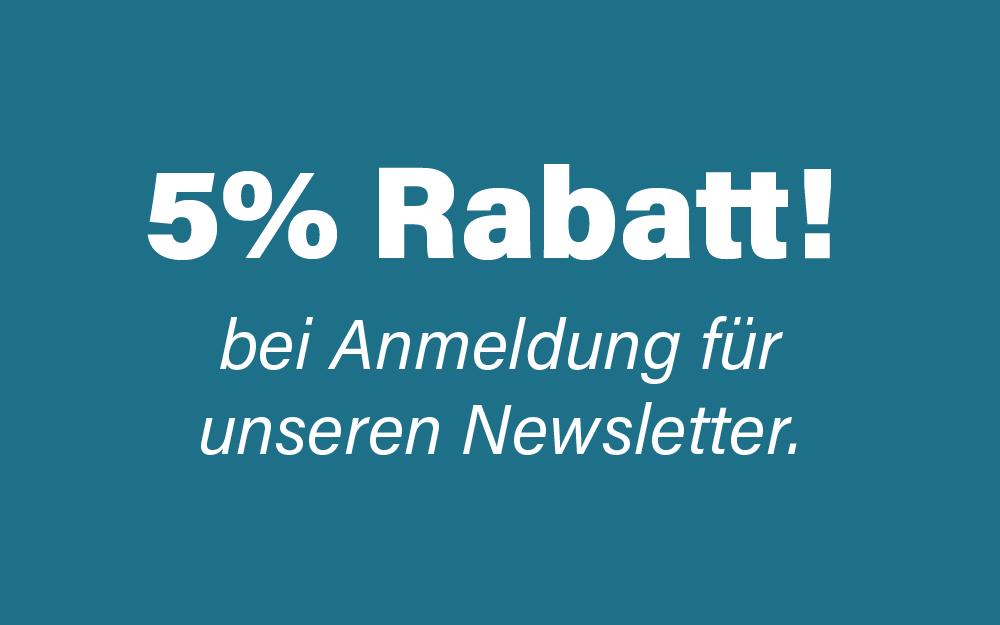 Newsletteranmeldung und 5% Rabatt sichern